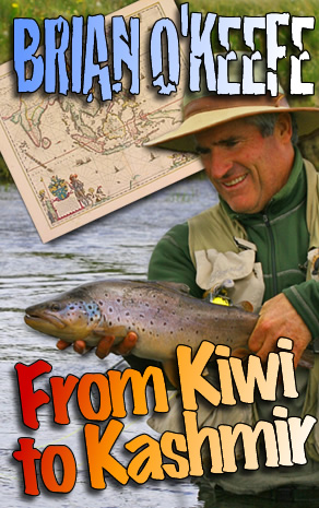 415ea7f814eb Podcast: From Kiwi to Kashmir with Brian O'Keefe - The Itinerant Angler